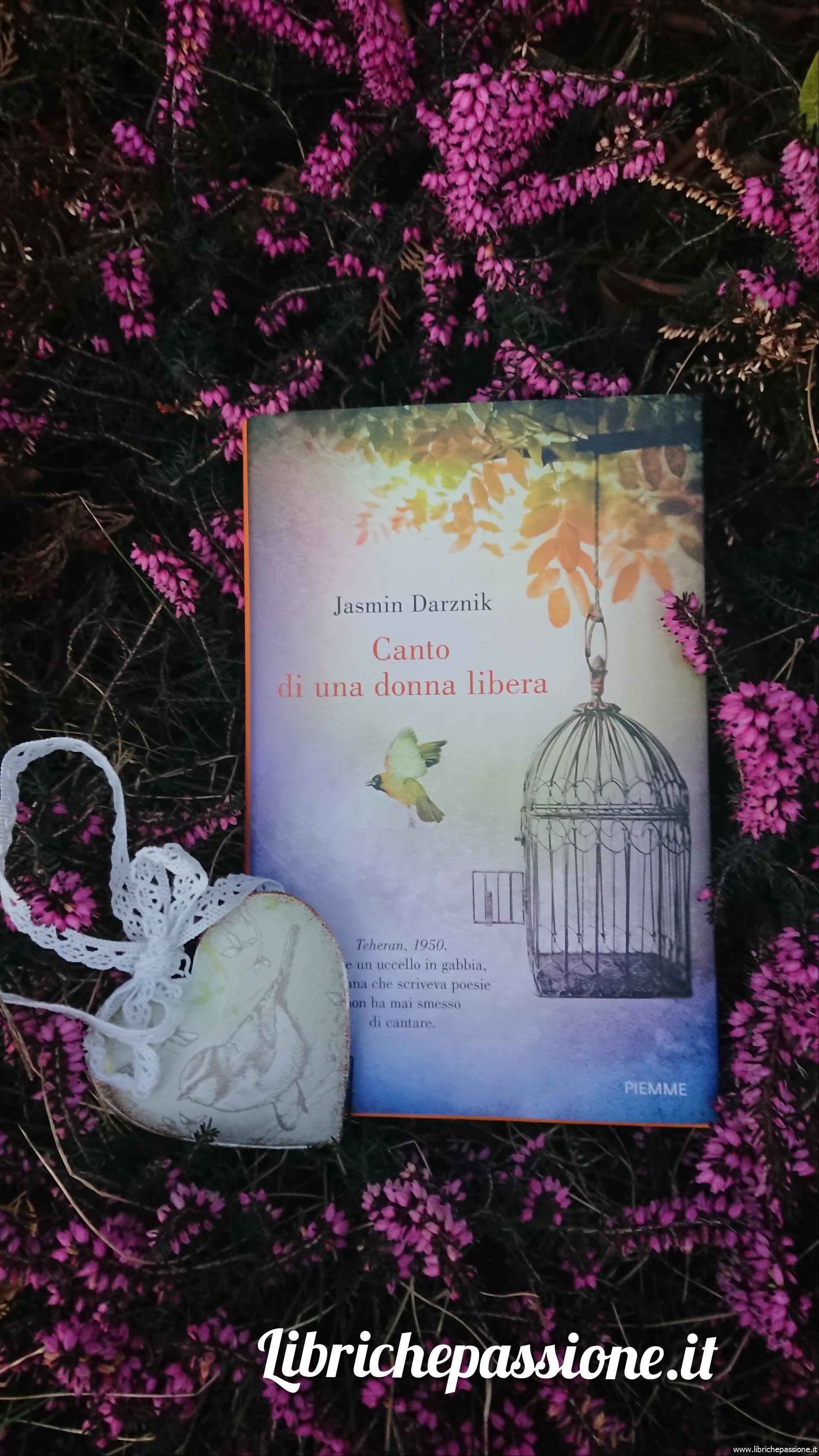 """Recensione del romanzo """" Canto di una donna libera"""" dell'autrice Jasmin Darznik edito Piemme"""