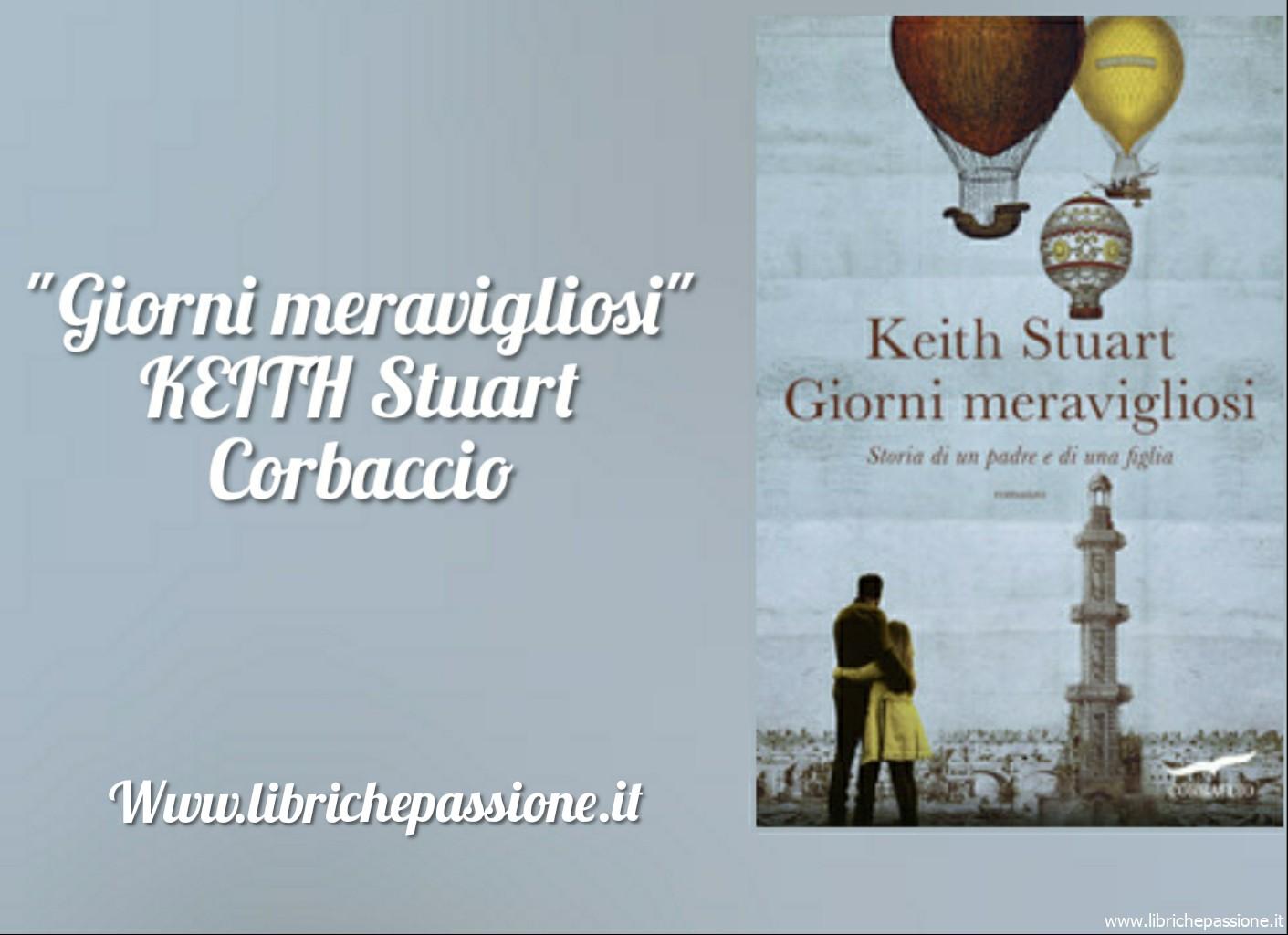 """Vi presento """"Giorni meravigliosi"""", Keith Stuart edito Corbaccio dal 21 Febbraio 2019 in libreria!"""