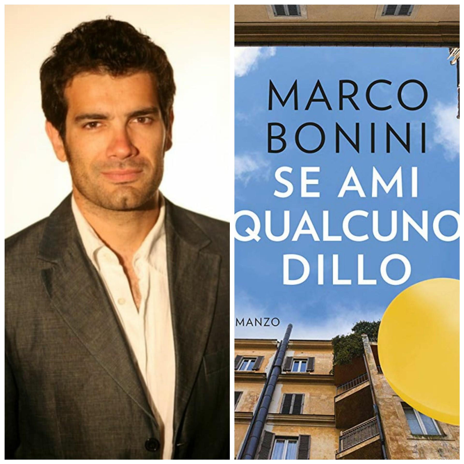 """"""" Se ami qualcuno dillo"""" novità in libreria autore Marco Bonini"""