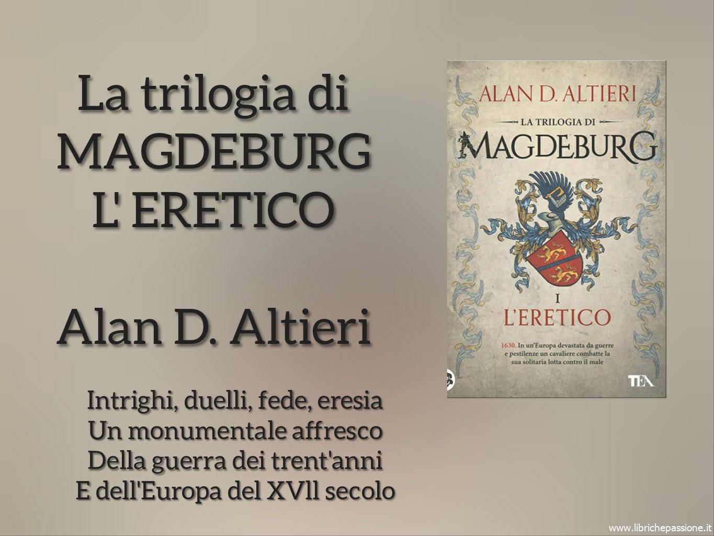 """Vi presento """"La trilogia di MAGDEBURG"""" L'ERETICO di Alan D. Altieri"""