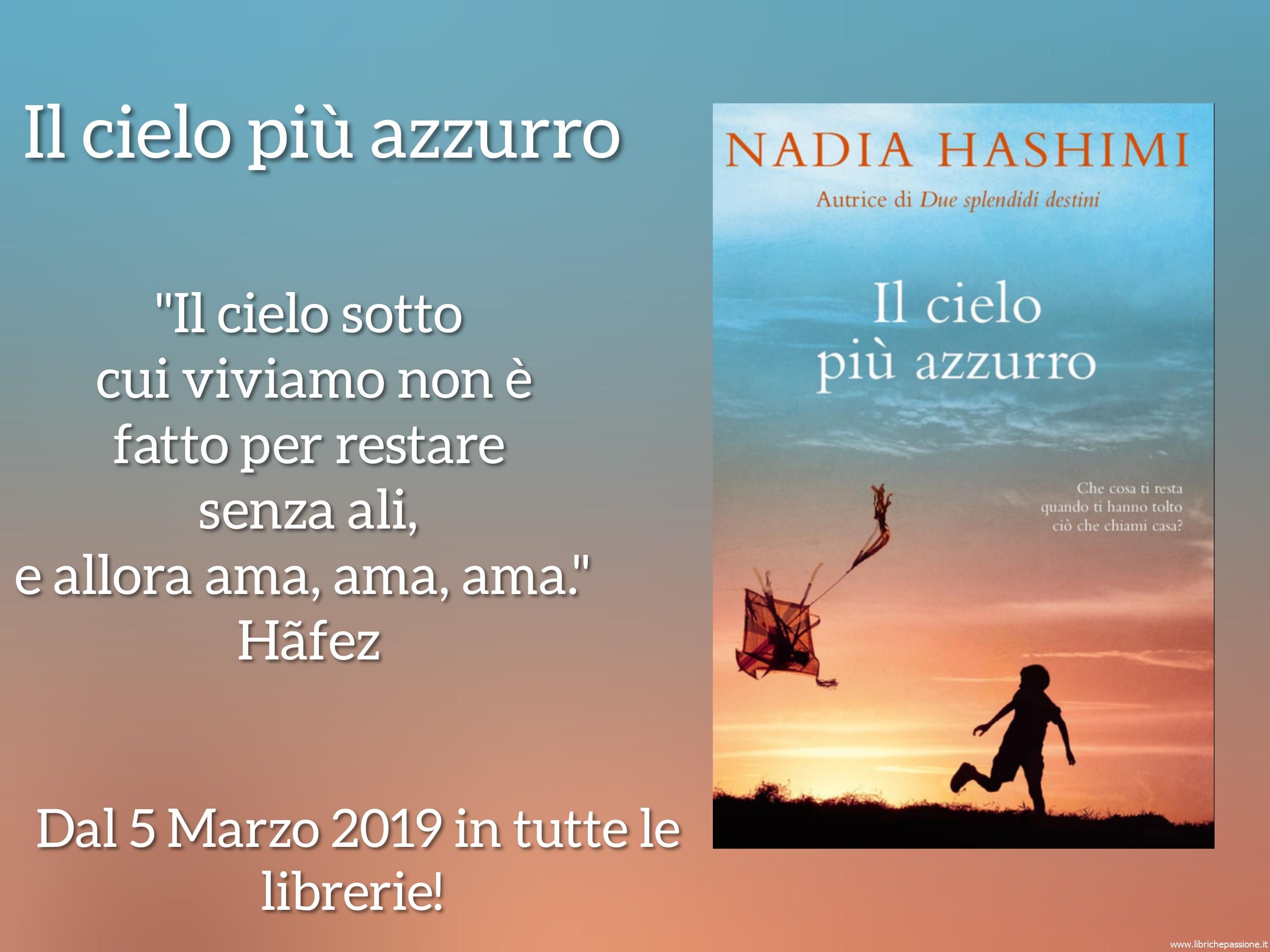 """Vi presento """"Il cielo piu' azzurro"""" autrice Nadia Hashimi,edito Piemme, dal 5 Marzo 2019 in libreria"""