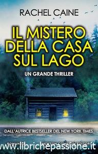 """Recensione """"Il mistero della casa sul lago"""", autrice Rachel Caine edito Newton Compton"""