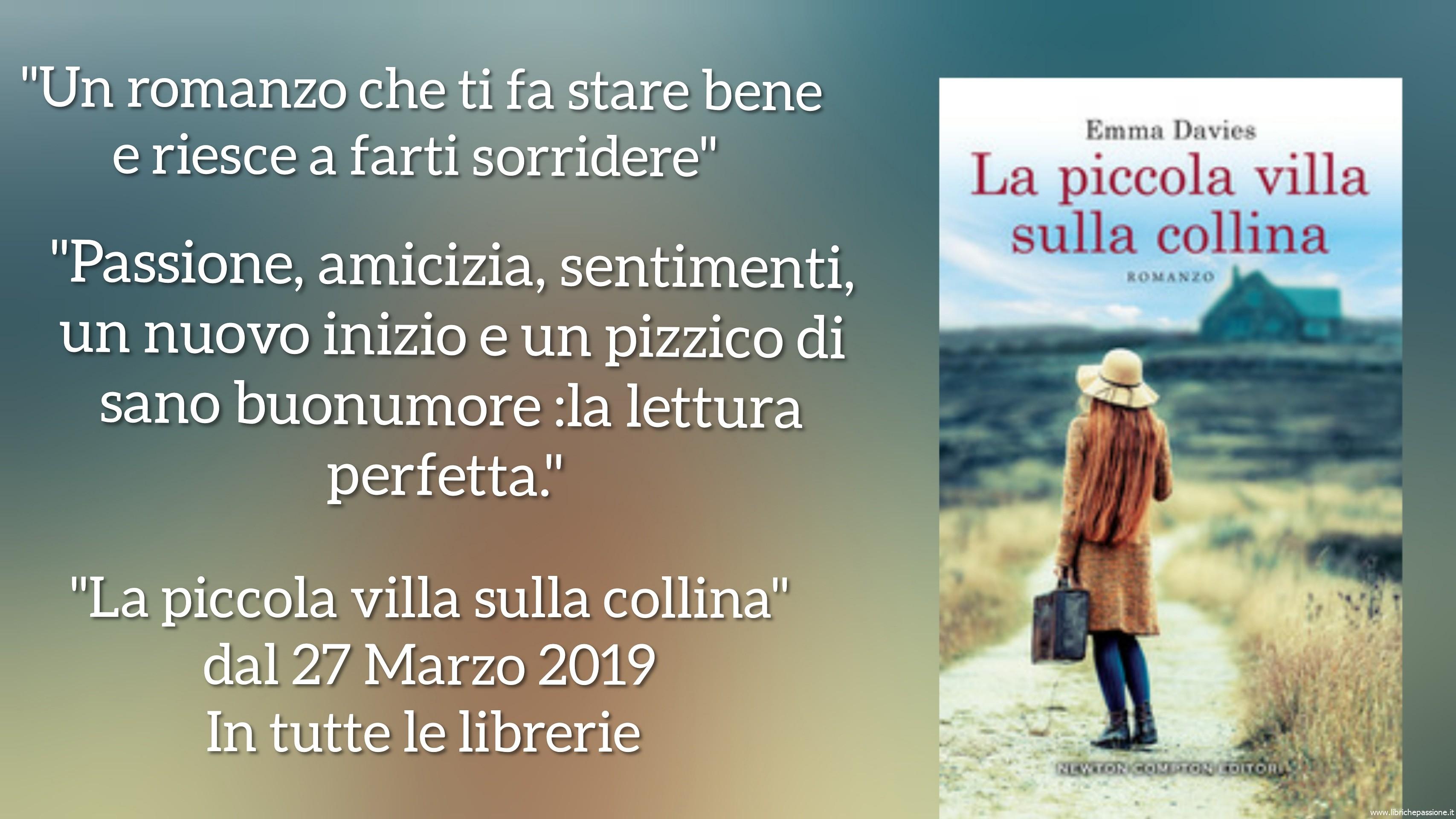 """""""La piccola villa sulla collina"""" Autrice Emma Davies, Newton Compton Editori. In libreria dal 27 Marzo 2019"""
