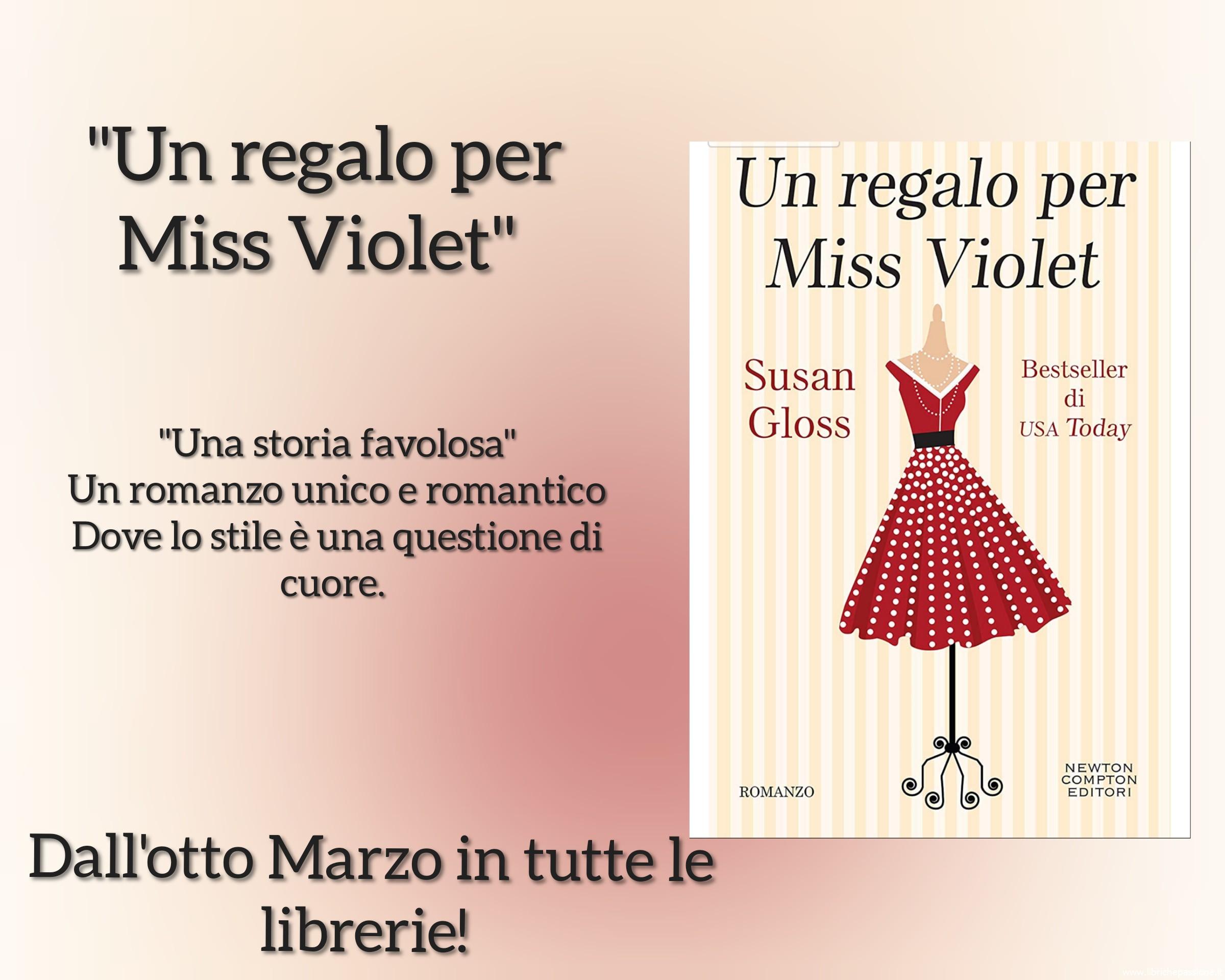 """Nuova lettura  """"Un regalo per Miss Violet"""" autrice Susan Gloss, edito Newton Compton"""