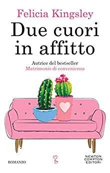 """segnalazione: """"Due cuori in affitto"""",autrice Felicia Kingsley edito Newton Compton. Dal 6 Maggio 2019 in tutte le librerie"""