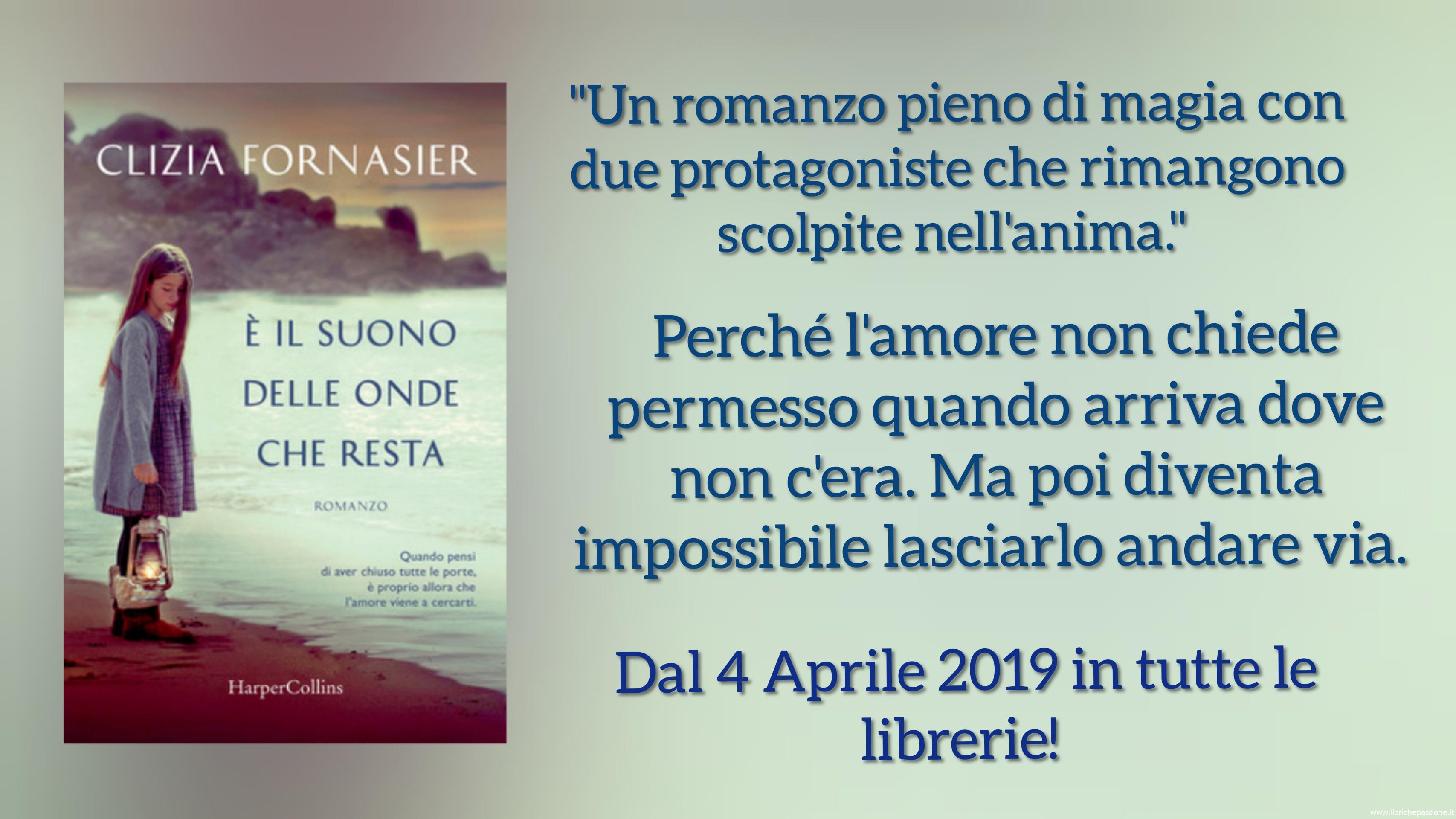 """Vi presento """"E'il suono delle onde che resta"""" esordio letterario dell'autrice Clizia Fornasier, edito HarperCollins"""