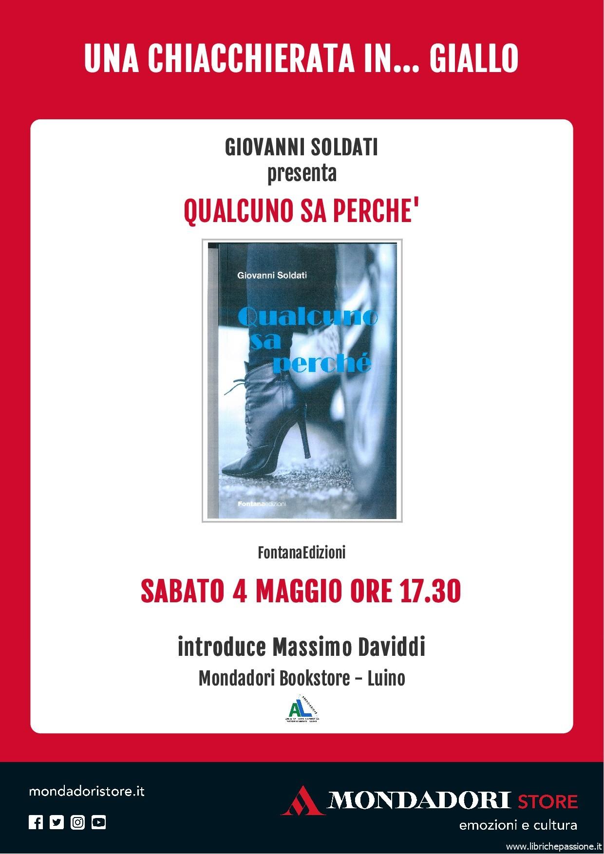 """Sabato 4 Maggio 2019 presso la  libreria Mondadori Bookstore di Luino, lo scrittore Giovanni Soldati presenterà il suo ultimo romanzo """"Qualcuno sa perchè"""""""