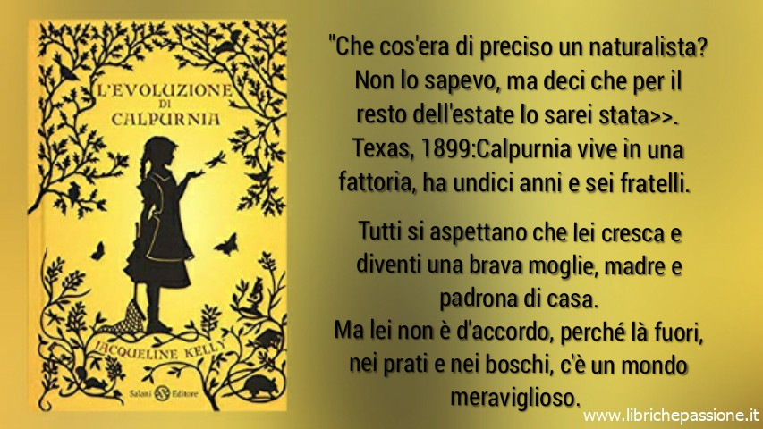 """Vi presento """"L'evoluzione di Calpurnia"""" di Jacqueline Kelly, edito Salani, età di lettura consigliata dodici anni."""