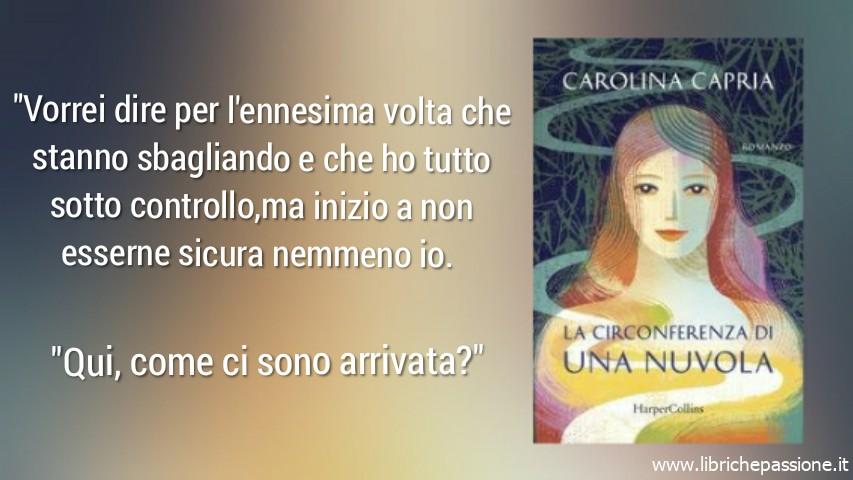 """Vi presento """"La circonferenza di una nuvola"""" di Carolina Capria,edito HarperCollins"""