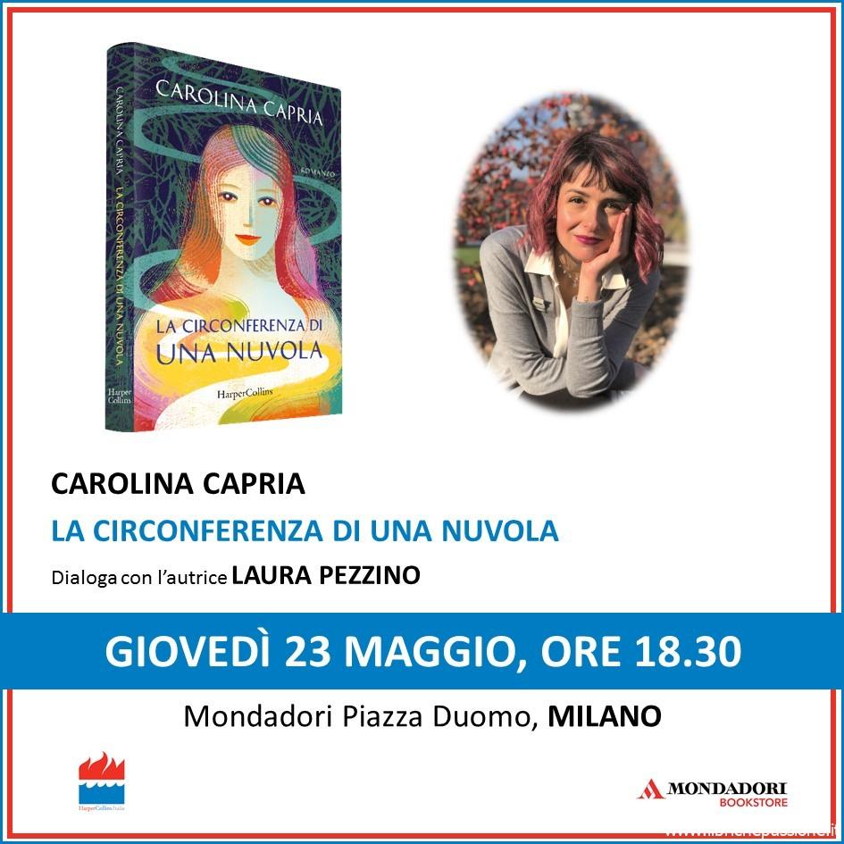 Incontro con la scrittrice Carolina Capria, giovedì 23 Maggio 2019 alle ore 18:30 presso Mondadori Piazza Duomo, Milano