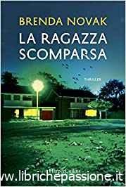 """Segnalazione: """"La ragazza scomparsa"""" di Brenda Novak edito HarperCollins.Dal 6 Giugno 2019 in tutte le librerie e on-line"""