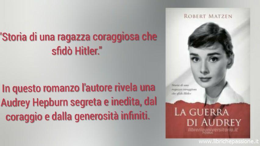 """Vi presento """"La guerra di Audrey"""". Storia di una ragazza che sfidò Hitler di Robert Matzen edito da Piemme dal 4 Giugno 2019 in tutte le librerie e on-line. ( Estratto)"""