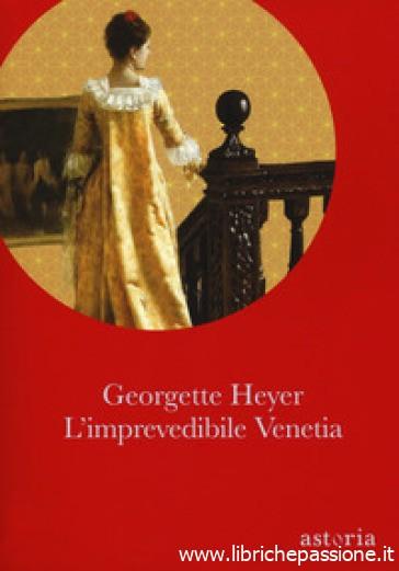 """""""L'imprevedibile Venetia"""" di Georgette Heyer edito da Astoria (estratto)"""