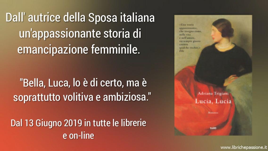 """""""Lucia, Lucia"""" di Adriana Trigiani edito da tre60 (estratto)"""