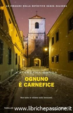 """Segnalazione: """"Ognuno è carnefice"""" di Katarzyna Bonda edito da Piemme. Dal 23 Luglio 2019 in tutte le librerie e on-line."""