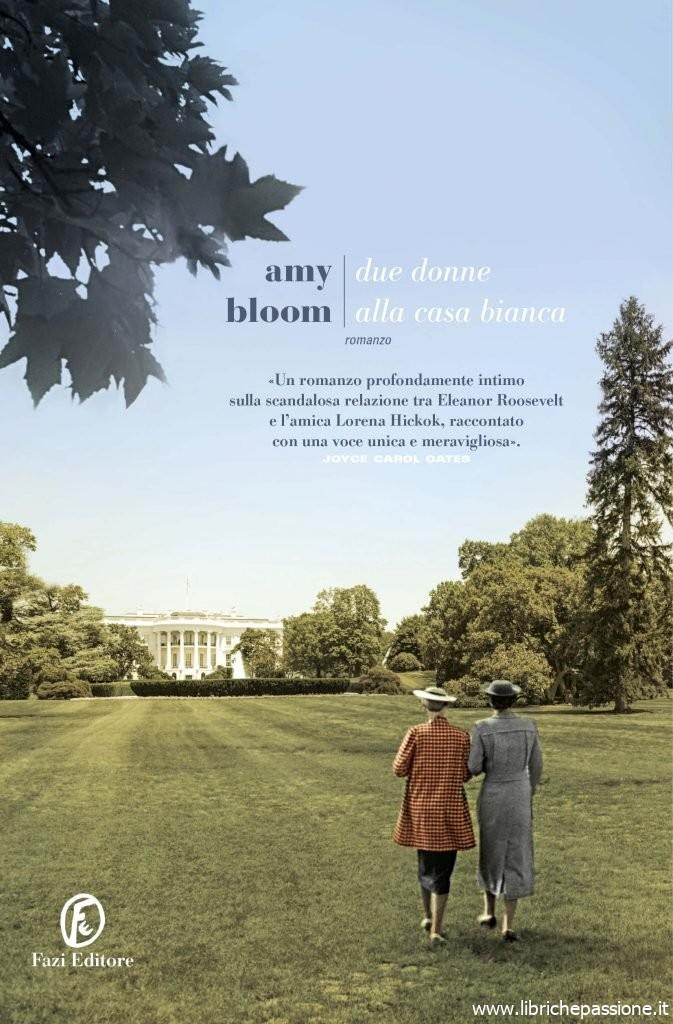 """""""Due donne alla Casa Bianca"""" di Amy Bloom edito da Fazi editore. Disponibile dal 29 Agosto 2019"""