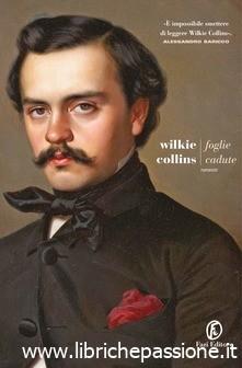"""Prossima uscita: """"Foglie cadute"""" di Wilkie Collins edito da Fazi editore. In libreria e on-line dal 29 Agosto 2019"""