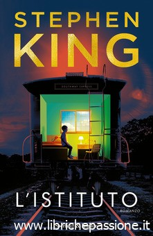 """Torna in tutte le librerie il Re del genere horror Stephen King con """"L'Istituto"""" edito da Sperling & Kupfer. Dal 10 Settembre 2019 in tutte le librerie e on-line. (Estratto)"""