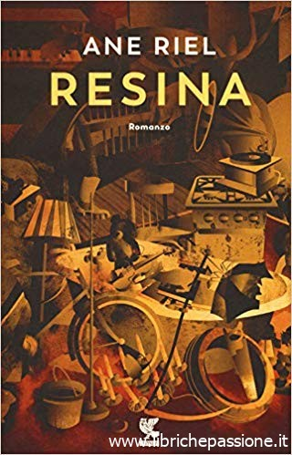 """""""Resina"""" di Ane Riel edito dalla casa editrice Guanda. (estratto)"""