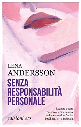 """""""Senza responsabilità personale"""" di Lena Andersson edito da e/o edizioni. (estratto)"""