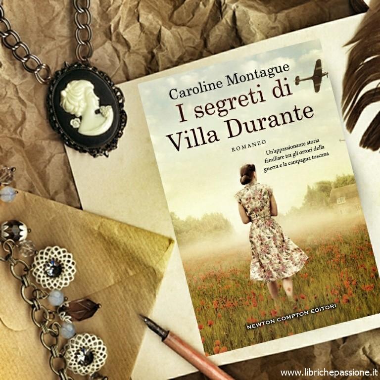 """Recensione del romanzo """"I segreti di Villa Durante"""" di Caroline Montague edito da Newton Compton editori"""
