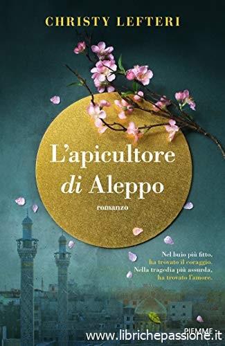 """Prossima uscita Piemme edizioni """"L'apicultore di Aleppo"""" di Christy Lefteri dal 24 settembre in tutte le librerie e on-line"""