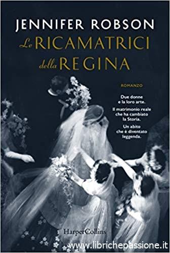 """Segnalazione : """"Le ricamatrici della regina"""" di Jennifer Robson edito da HarperCollins da domani 26 Settembre 2019 in tutte le librerie e on-line"""