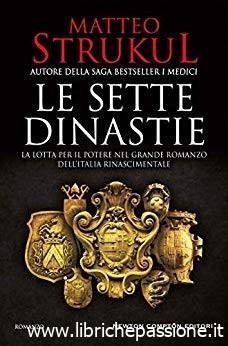 """Segnalazione: """"Le sette dinastie"""" di Matteo Strukul edito da Newton Compton dal 7 Ottobre 2019 in tutte le librerie e on-line"""