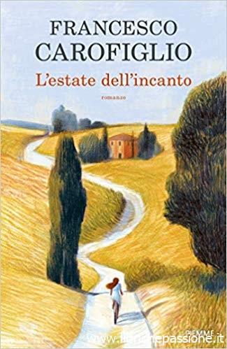 """Da domani 24 Settembre 2019 """"L'estate dell'incanto"""" di Francesco Carofiglio edito da Piemme.(Estratto)"""