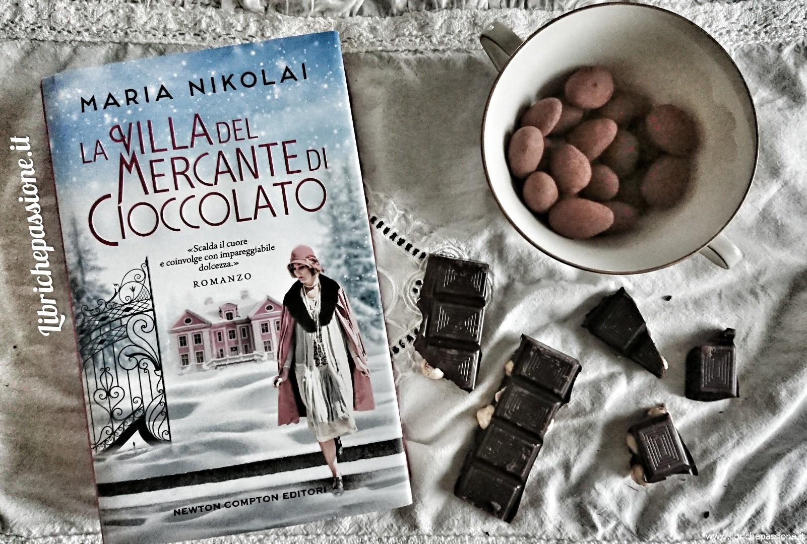 """Recensione del romanzo """"La Villa del Mercante di cioccolato"""" di Maria Nikolai edito da Newton Compton Editori"""