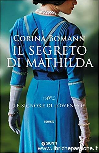 """Segnalazione: """"Il segreto di Mathilda"""" di Corina Bomann edito da Giunti editori. Dal 9 Ottobre 2019 in tutte le librerie e on-line. Estratto"""
