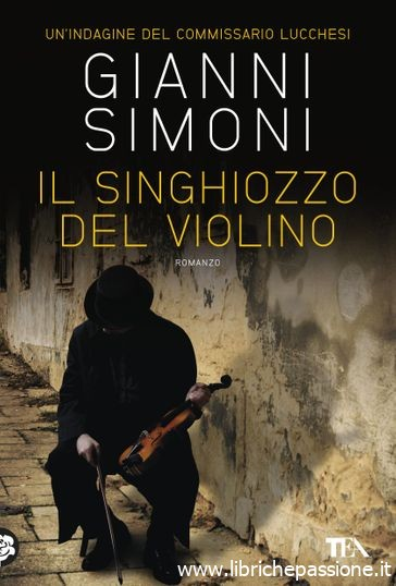 """""""Il singhiozzo del violino"""" di Gianni Simoni edito da Tea Edizioni. In libreria e on-line dal 24 Ottobre 2019 (Estratto)"""