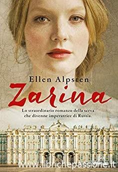 """Segnalazione: """"Zarina"""" di Ellen Alpsten edito da Dea Planeta Libri, dal 22 Ottobre 2019 in tutte le librerie e on-line. (Etratto)"""