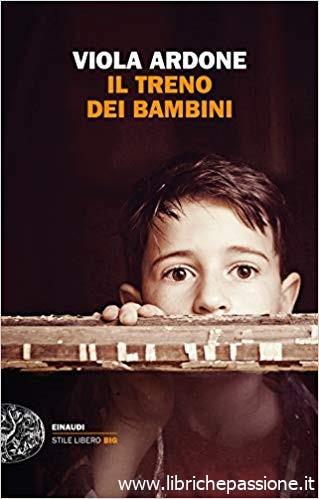 """""""Il treno dei bambini"""" di Viola Ardone edito da Einaudi editore, in tutte le librerie e on-line. Estratto."""