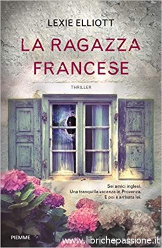"""Segnalazione: """"La ragazza francese"""" di Lexie Elliott edito da Piemme edizioni. Dal 12 Novembre in tutte le librerie e on-line"""