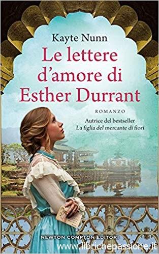 """Segnalazione: """"Le lettere d'amore di Esther Durrant"""" di Kayte Nunn edito da Newton Compton dal 28 Novembre 2019 in tutte le librerie e on-line"""