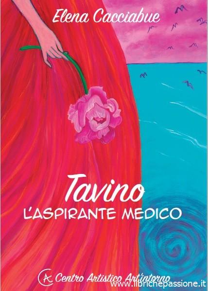"""Segnalazione: """"Tavino l'aspirante medico"""" di Elena Cacciabue distribuito da Libro Co e amazon disponibile dal 25 Novembre 2019"""