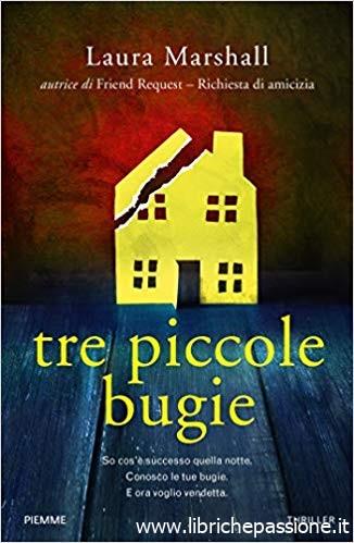 """""""Tre piccole bugie"""" di Laura Marshall edito da Piemme edizioni, un thriller che vi terrà con il fiato sospeso. Estratto"""