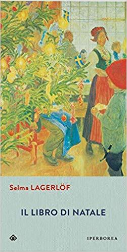 """""""Il libro di Natale"""" di Selma Lagerlof edito da Iperborea"""
