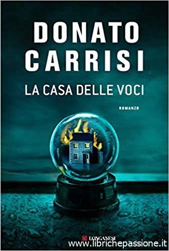 """""""La casa delle voci"""" di Donato Carrisi edito da Longanesi. In tutte le librerie e on-line dal 2 Dicembre 2019. Estratto."""