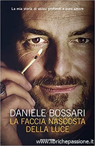 """""""La faccia nascosta della luce"""" di Daniele Bossari edito da Mondadori. Estratto"""
