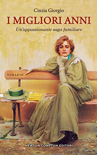 """Segnalazione: """"I migliori anni"""" di Cinzia Giorgio edito da newton Compton in libreria dal 27 Gennaio 2020"""