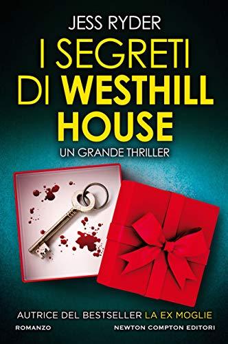 """Segnalazione: """" I segreti di Westhill house"""" di Jess Ryder edito da Newton Compton. In libreria e on-line dal 16 gennaio 2020. Estratto."""