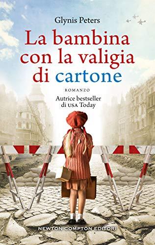 """Segnalazione: """"La bambina con la valigia di cartone"""" di Glynis Peters edito da Newton Compton, dal 30 Gennaio 2020 in tutte le librerie e on-line. Estratto."""