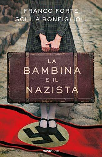"""Da domani in libreria """"la bambina e il nazista"""" di Franco Forte e Scilla Bonfiglioli edito da Mondadori dal 14 Gennaio in tutte le librerie e on-line. Estratto"""