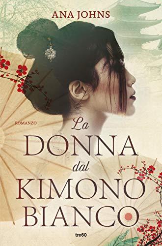 """Segnalazione: """"La donna dal kimono bianco"""" di Ana Johns edito da Tre60 edizioni.Dal 9 Gennaio 2020 in tutte le librerie e on-line.Estratto"""
