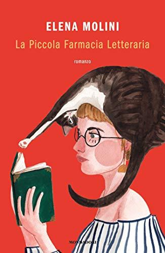"""""""La piccola farmacia letterari"""" di Elena Molini edito da Mondadori. Estratto."""