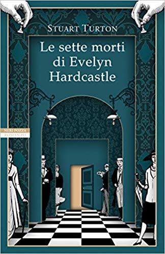 """Le sette morti di Evelyn Hardcasle"" di Stuart Turton"