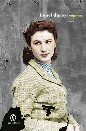 """""""Eugenia"""" di Lionel Duroy edito da Fazi editore. Estratto."""
