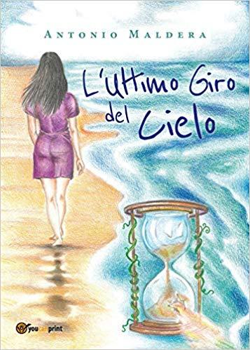 """Segnalazione: """"L' ultimo giro del cielo"""" di Antonio Maldera. Estratto."""